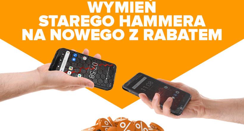 Reedycja akcji. Wymień stary smartfon HAMMER na nowy z rabatem do 330 zł